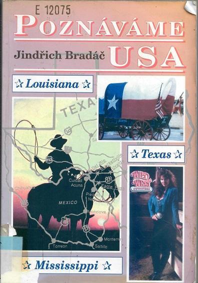 Poznáváme USA Louisiana, Texas, Mississippi-Bradáč