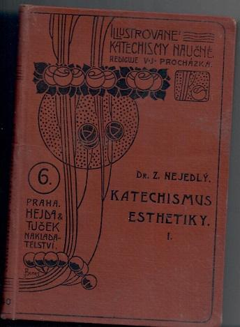 Katechismus esthetiky I. - Dějiny esthetiky a th I