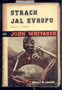 JOHN WHITAKER - STRACH JAL EVROPU  / ob.Štýrský /