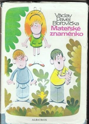 Mateřské znaménko - V.P.Borovička, il.M.Noll
