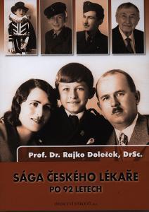 SÁGA ČESKÉHO LÉKAŘE PO 92 LETECH  Prof. R. DOLEČEK