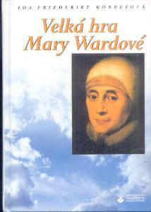 I.F.GORRESOVÁ - VELKÁ HRA MARY WARDOVÉ