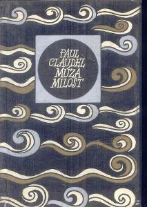 PAUL CLAUDEL  - MÚZA MILOST