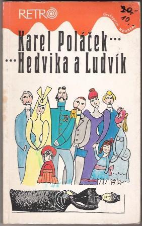 Hedvika a Ludvík - P.Poláček, il.A.Pelc