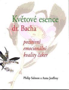 Květové esence dr.Bacha / pozitivní kvality - čakry / Philip Salmon