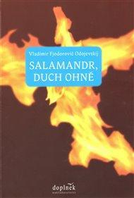 Vladimír Fjodorovič Odojevskij: Salamandr, duch ohně