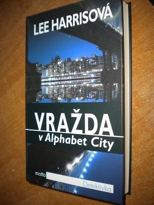 Harrisová Lee - Vražda v Alphabet City - Knihy