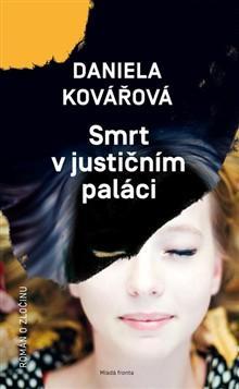 Daniela Kovářová: Smrt v justičním paláci