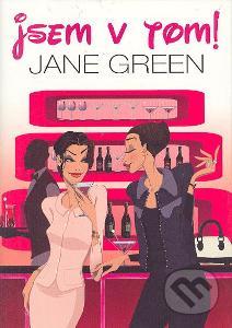 Jane Green: Jsem v tom