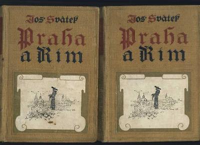 PRAHA A ŘÍM - Josef Svátek - I. a II. díl