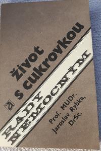 Život s cukrovkou-MuDR. Jaroslav Rybka