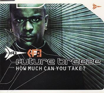 Future Breeze - How Much Can You Take? - Hudba
