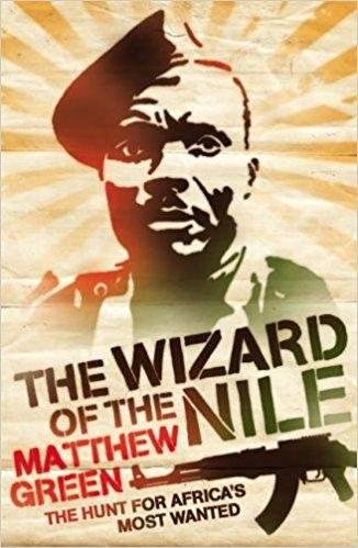 The Wizard of the Nile - The Hunt for Africas Most Wanted / M.Green
