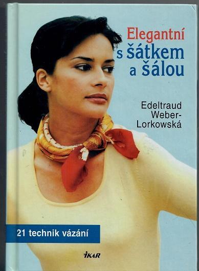 Elegantní s šátkem a šálou - Weber-Lorkowská