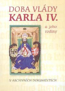 DOBA VLÁDY KARLA IV A JEHO RODINY
