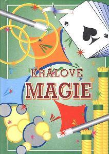 Kniha Králové magie - kouzelníci, triky Harry Houdini, Copperfield ap.