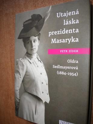Zídek Petr - Utajená láska prezidenta Masaryka