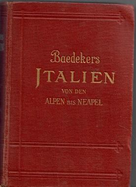 Italien von den Alpen bis Neapel - Baedeker