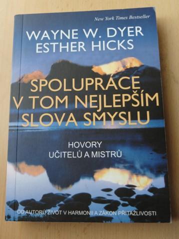Wayne Dyer - Esther Hicks: SPOLUPRÁCE V TOM NEJLEPŠÍM SLOVA SMYSLU