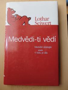 LOTHAR SEIWERT: Medvědi - ti vědí