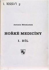 Antonín Běhounek: Hořké medicíny, 1.díl - Knihy