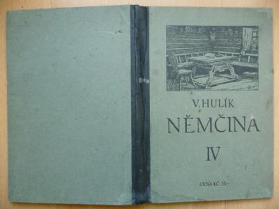 Němčina IV. pro čtvrtou třídu středních škol - Vojtěch Hulík 1926