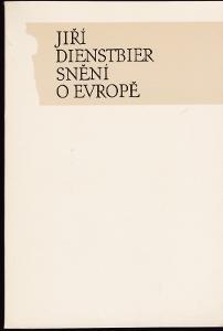Jiří Dienstbier: Snění o Evropě