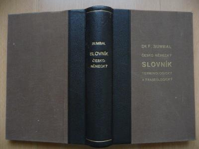 Česko-německý slovník terminologický a fraseologický - F. Sumbal 1936
