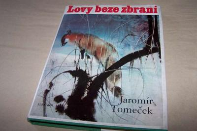 LOVY BEZE ZBRANÍ /J.Tomeček il.Hanák r.1982/178/