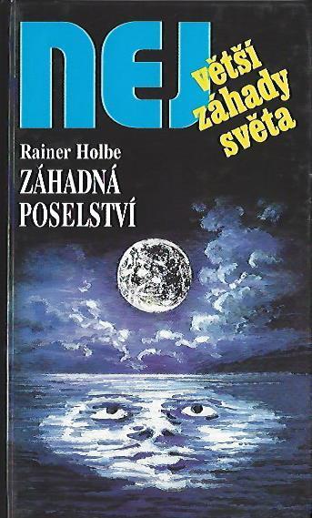 Největší záhady světa - Holbe, Rainer - Záhadná poselství - Knihy