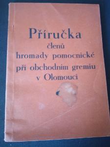 Příručka členů hromady pomocnické při obchodním grémiu Olomouc (1936)