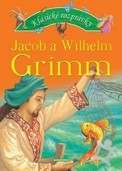 Jacob a Wilhelm Grimm: Klasické rozprávky (A4)