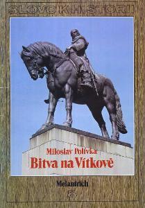 Miloslav Polívka: Bitva na Vítkově (A4) Slovo k historii