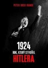 1924 - Rok, který stvořil Hitlera