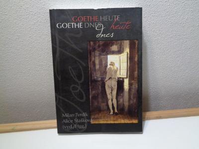 Kniha - Goethe dnes od Milan Tvrdík, Alice Stašková (Hgg./vyd.)