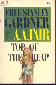 ERLE STANLEY GARDNER - TOP OF THE HEAP