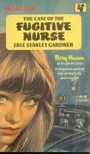 ERLE STANLEY GARDNER - THE CASE OF THE FUGITIVE NURSE