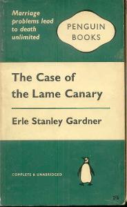 ERLE STANLEY GARDNER -THE CASE OF THE LAME CANARY