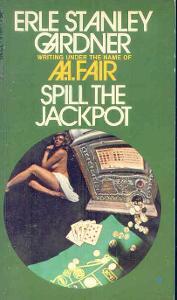 ERLE STANLEY GARDNER -SPILL THE JACKPOT