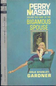 ERLE STANLEY GARDNER -THE CASE OF THE BIGAMOUS SPOUSE