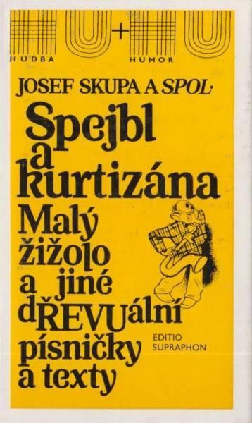 Josef Skupa a spol. Spejbl a kurtizána. Malý žižojo a jiné dŘEVUální..