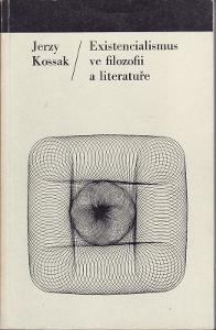 Jerzy Kossak: Existencialismus ve filozofii a literatuře