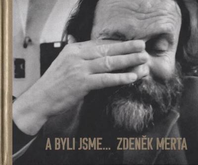 Mimořádná nabídka- -Zdeněk Merta- A byli jsme, nerozbalená!!, PC-499Kč