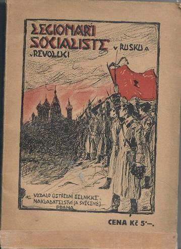 Legionáři socialisté v Rusku a v revoluci - Vlásta