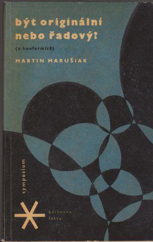 Martin Marušiak: Být originální nebo řadový? (O konformitě)