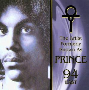 PRINCE - The Artist Formerly Known As 94 East - 1999 ......... NOVÉ !!