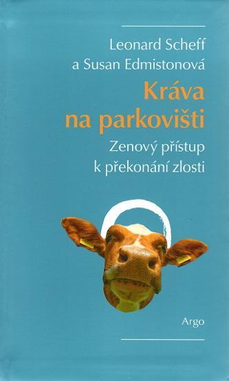 Leonard Scheff: Kráva na parkovišti (Zen, překonání zlosti)