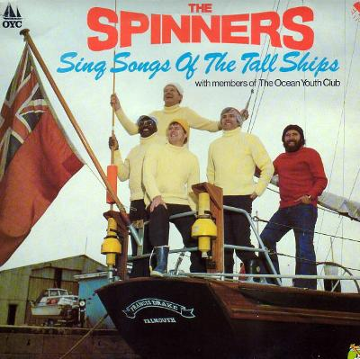 SPINNERS  -  SING SONGS OF THE TALL SHIPS