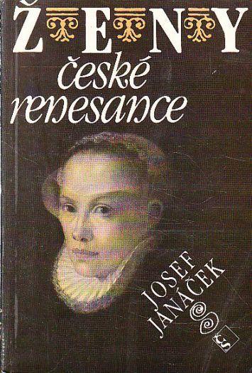 JOSEF JANÁČEK - Ženy české renesance