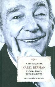 Martin Kučera: Karel Berman Kronika života operního pěvce (Academia)
